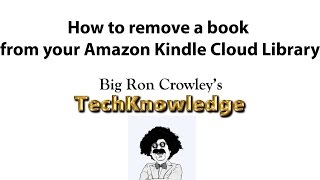 How to Remove a Book from your Amazon Kindle Cloud Library - Big Ron's TechKnowledge