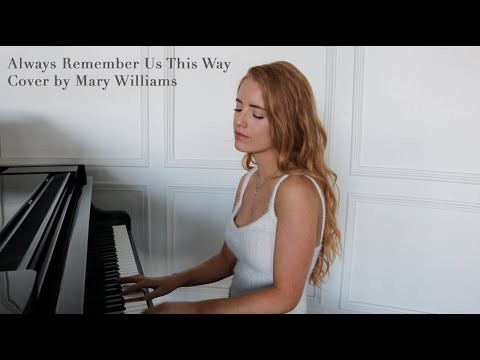 A Star is Born - Always Remember Us This Way by Lady Gaga (Cover by Mary Williams)