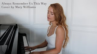A Star Is Born   Always Remember Us This Way By Lady Gaga (cover By Mary Williams)