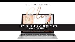 Custom Blog Design: Send Out Blog Posts via Mailchimp
