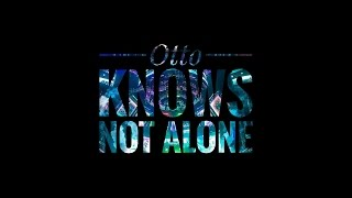 Otto Knows - Not Alone [Exclusive]