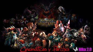 World Of Warcraft - Algunas de las cinemáticas y parches ||ESP|| ||2015||