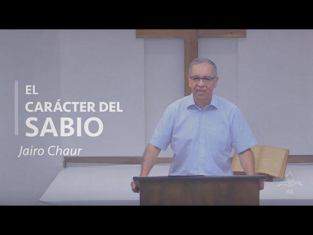 El carácter del sabio - Jairo Chaur