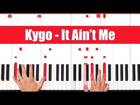 It Ain't Me Kygo, Selena Gomez Piano Tutorial - EASY