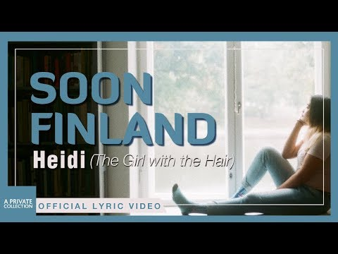 Heidi (The Girl with the Hair) - Soon Finland | Official Lyric Video