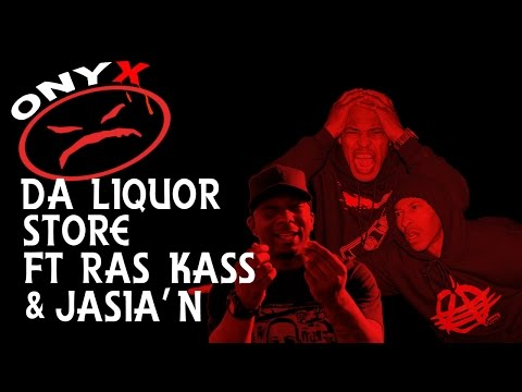 Onyx - Da Liquor Store ft Ras Kass & Jasia'n (Prod by Scopic) OFFICIAL VERSION