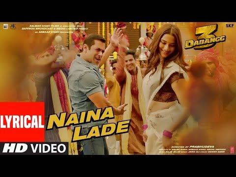 lyrical:-naina-lade- -dabangg-3- -salman-khan,-saiee-manjrekar- -javed-ali- -sajid-wajid