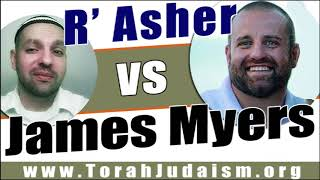 R' Asher vs James Myers