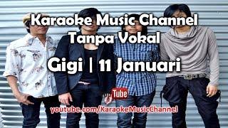 Karaoke Gigi - 11 Januari | Tanpa Vokal