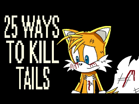 25 Ways to Kill Tails!
