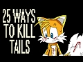 25 Ways to Kill Tails