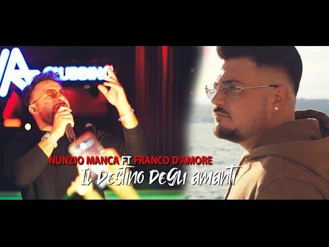 Nunzio Manca Ft. Franco D'amore - Il Destino Degli Amanti (Ufficiale 2019)
