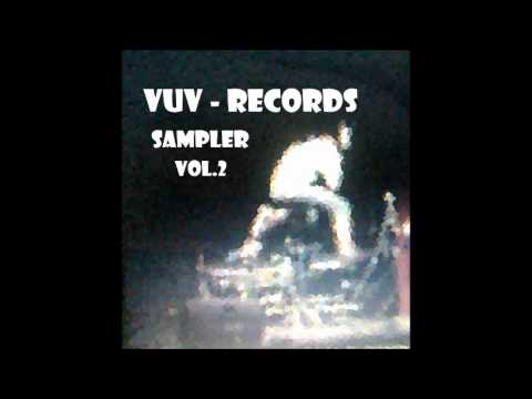 Vuv Records Sampler Vol. 2 - Full Album 2014