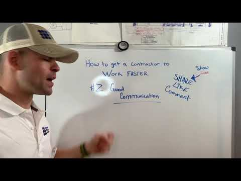 How To Get A Contractor To Work Faster 2/7