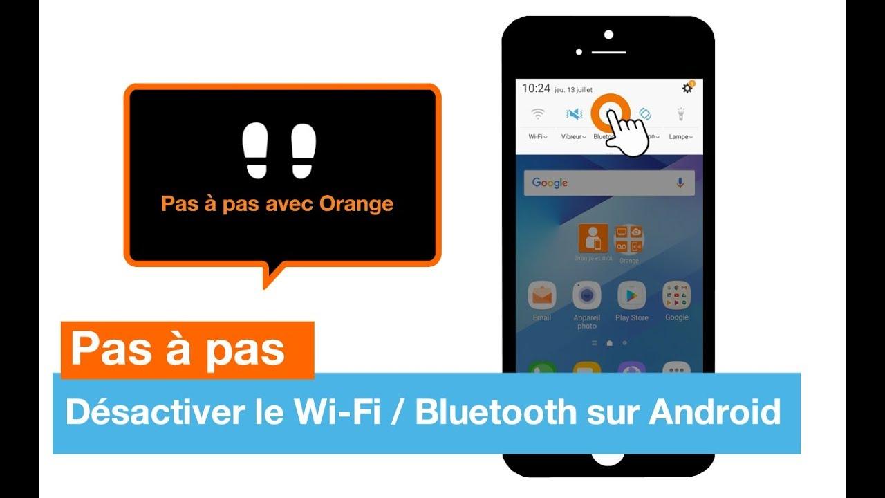 pas pas d sactiver le wi fi bluetooth sur android orange youtube. Black Bedroom Furniture Sets. Home Design Ideas