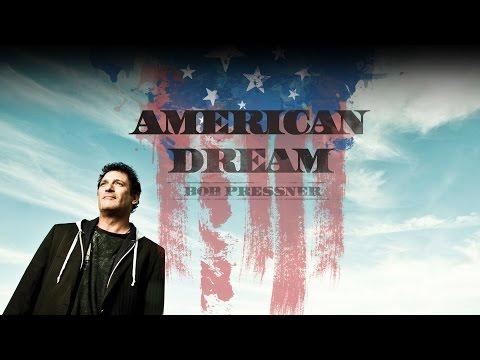 Bob Pressner - American Dream (Official)