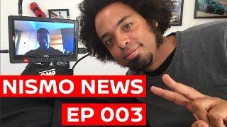 NISMO NEWS Ep 003