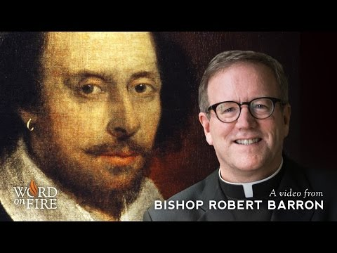 Bishop Barron on Shakespeare and the Fading of the Catholic World