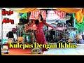 Kulepas Dengan Ikhlas Koplo Koplo Santuy Mantul Banget Live Cikalong Tomo  Mp3 - Mp4 Download