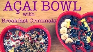 Make An Acai Bowl | Let's Goa With Breakfast Criminals {plus Outtakes}