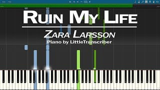 Zara Larsson - Ruin My Life (Piano Cover) Synthesia Tutorial by LittleTranscriber