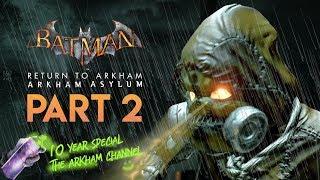 Batman: Return to Arkham – Arkham Asylum – Part 2 (10th Anniversary)