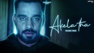 Akela Tha (Rishabh Tiwari) Mp3 Song Download