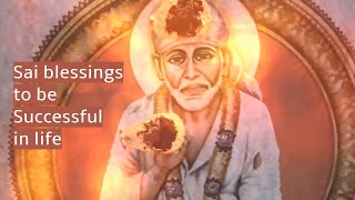 Shirdi Saibaba blessings to be successful in life
