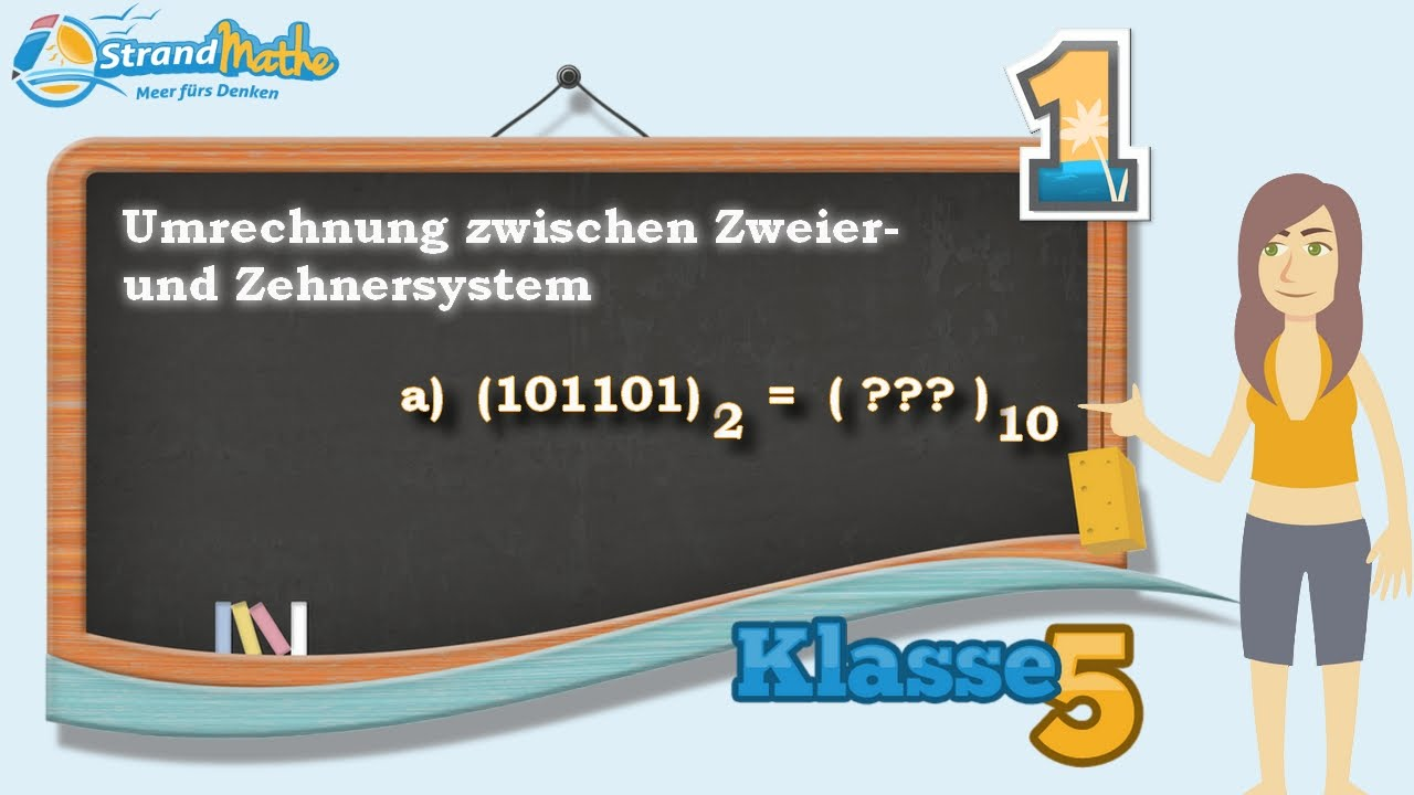 Zweiersystem und Zehnersystem Umrechnung || Klasse 5 ★ Übung 1