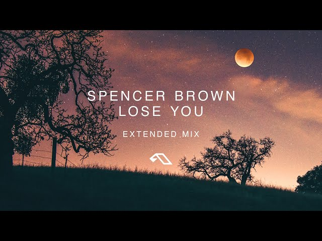 Spencer Brown - Lose You (Extended Mix)