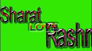 Sharat love Rashmi Name Green Screen | Sharat  & Rashmi Love,Effects chroma key Animated Video