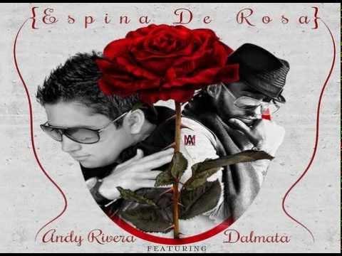 Espina de Rosa - Andy Rivera Ft. Dalmata.  [DESCARGA]