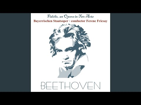 Fidelio, Op. 72: Des besten Königs Wink und Wille
