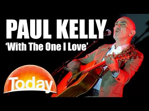 Paul Kelly Performs 'With The One I Love' | TODAY Show Australia Mp3