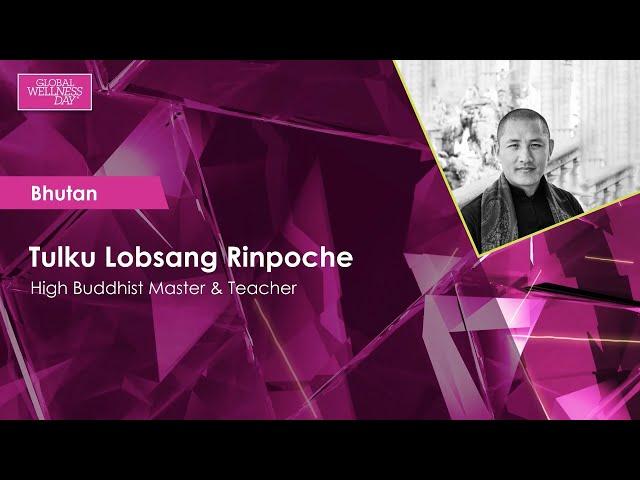 Global Wellness Day 2020 / 24-hour Livestream / Tulku Lobsang Rinpoche