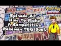 How To Make A Competitive Pokemon TCG Deck (BCR-On) - Episode 82