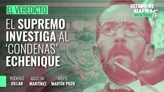 El Veredicto. El Supremo investiga al 'condenas' Echenique. Con Agustín Martínez y Mayte Martín Pozo