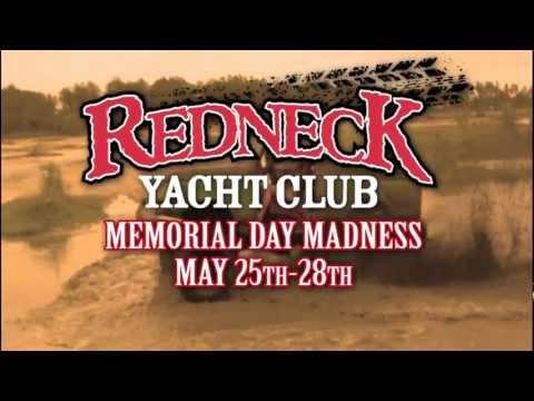 Redneck Yacht Club's MASSIVE Memorial Day Weekend Madness May 25-28!