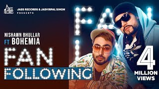 Download Fan Following | (Full HD) | Nishawn Bhullar Ft.Bohemia | New Punjabi Songs 2019 | Jass Records Mp3