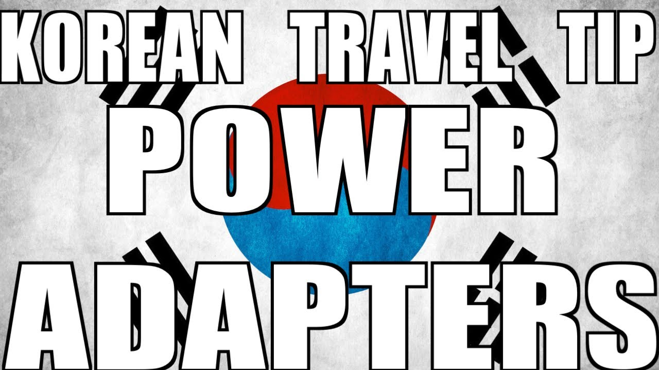 Korean Travel Tip Power Adapters Youtube