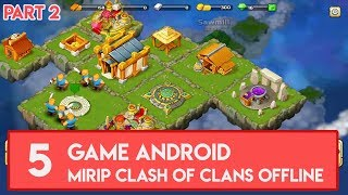 "5 Game Android Mirip "" C.O.C / Clash Of Clans"" Offline ( Part 2 )"