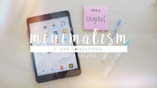 Minimalism Challenge Day 3: Digital   #5DaystoMinimalism