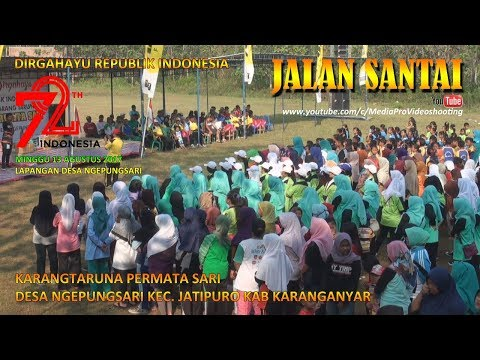 """DIRGAHAYU REPUBLIK INDONESIA KE 72 """" JALAN SANTAI """" KARANGTARUNA PERMATA SARI DESA NGEPUNGSARI"""