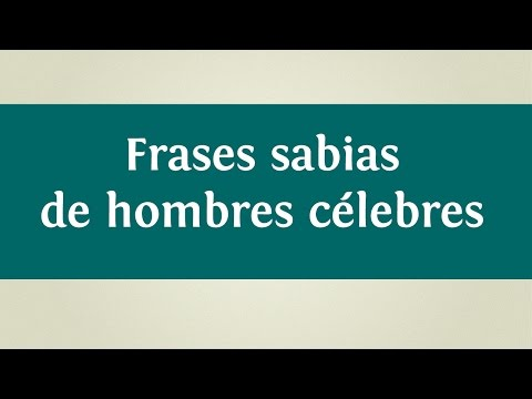 Frases sabias de hombres c�lebres | INNATIA.COM