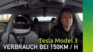 Wie weit fährt das Tesla Model 3 auf der Autobahn bei 150 km/h und 120 km/h?
