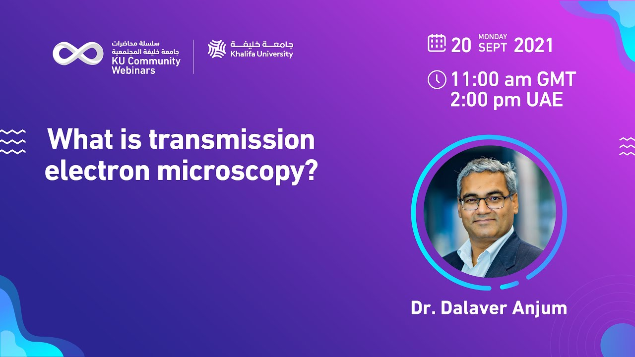 What is transmission electron microscopy? by Dr. Dalaver Anjum
