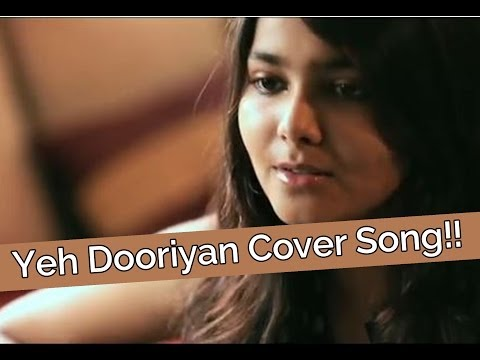 Yeh Dooriyan Cover Song!! - Love Aaj Kal - Shraddha Sharma