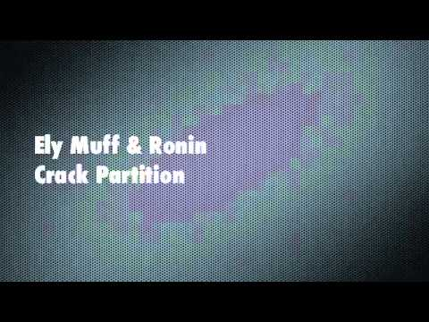 Ely Muff & Ronin crack partition