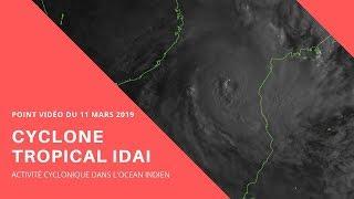 Cyclone Tropical IDAI : Point vidéo du 11/03/2019