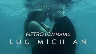 Pietro Lombardi - Lüg Mich An (Official Music Video)